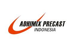 Lowongan Terbaru Jakarta Fresh Graduate PT. Adhimix Precast Indonesia
