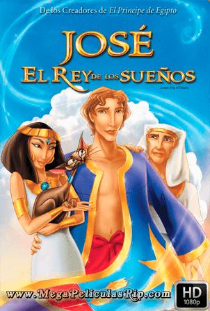 Jose El Rey De Los Sueños [1080p] [Latino-Ingles] [MEGA]