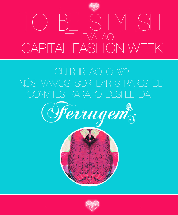 to be stylish sorteia convites para o desfile