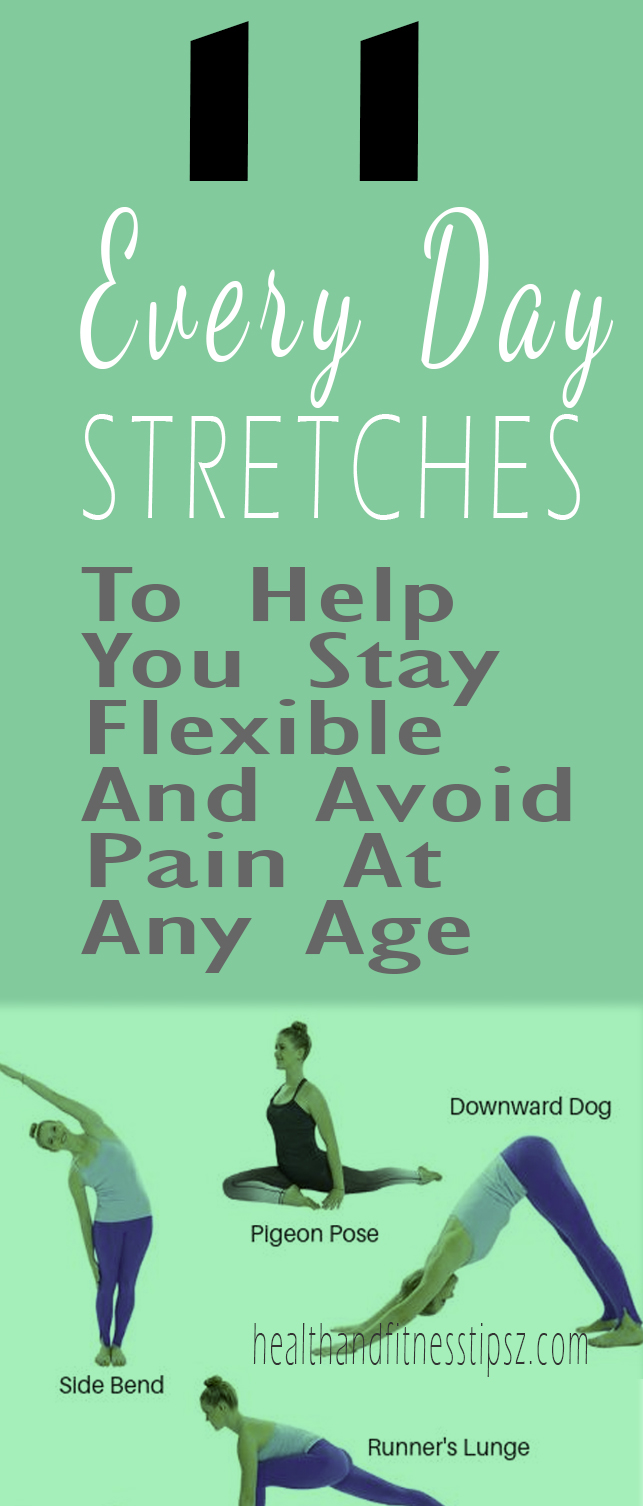 12 EVERYDAY STRETCHES TO HELP YOU STAY FLEXIBLE