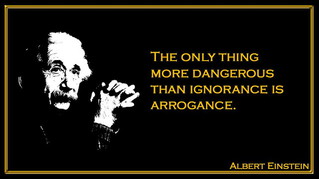 The only thing more dangerous than ignorance is arrogance  Albert Einstein inspiring quotes