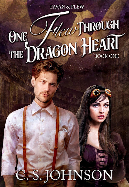 One Flew Through the Dragon Heart: a New Steampunk Novel by C.S. Johnson
