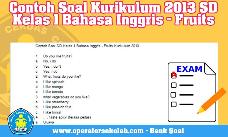 Contoh Soal Kurikulum 2013 SD Kelas 1 Bahasa Inggris - Fruits