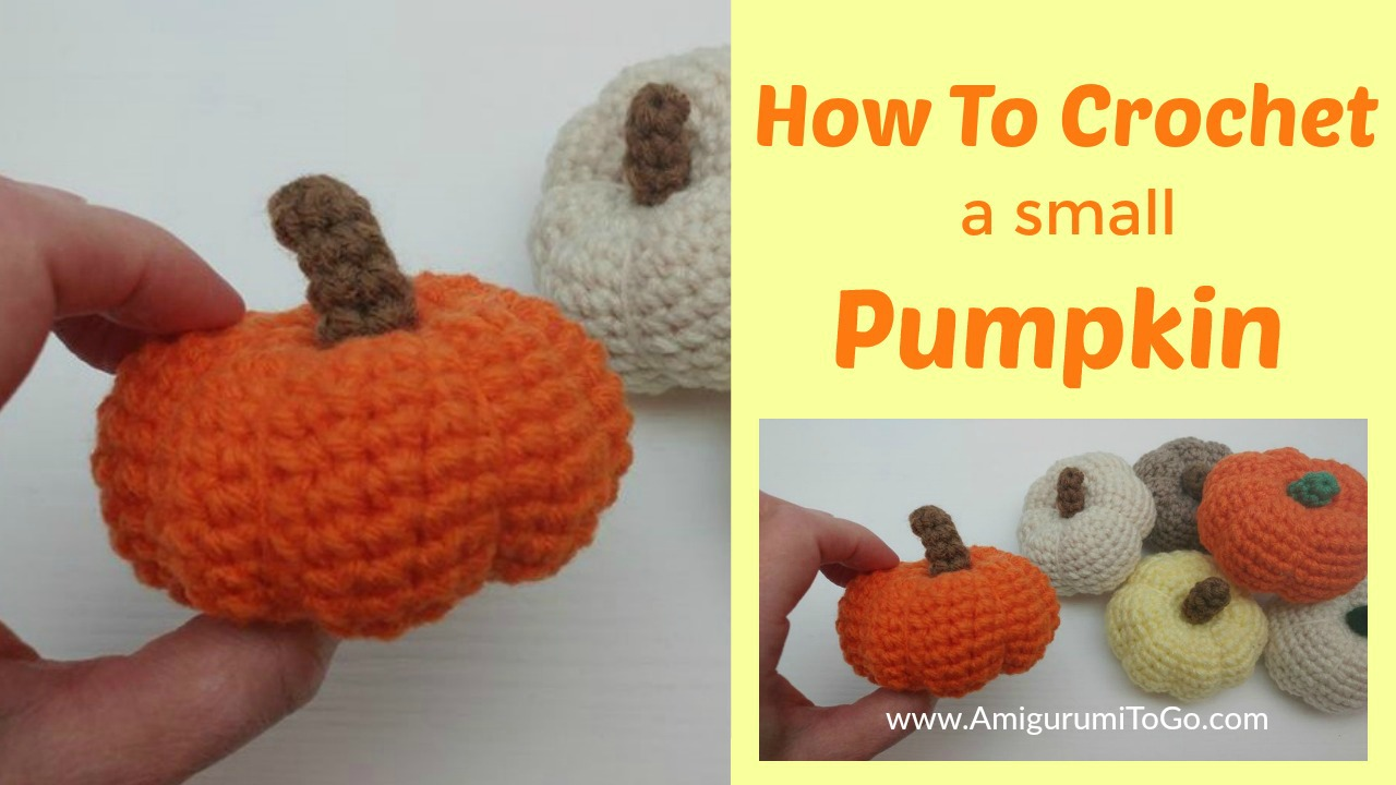 How To Crochet A Small Pumpkin With Video Tutorial