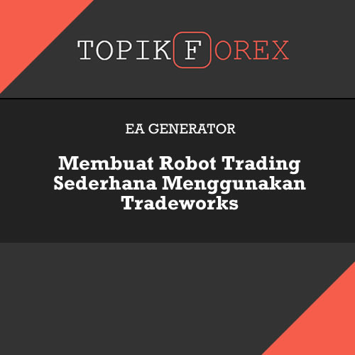 Tutorial membuat robot forex