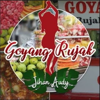 Lirik Lagu Jihan Audy - Goyang Rujak