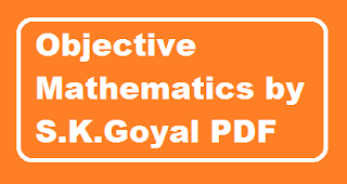 Objective Mathematics By S.k. Goyal download