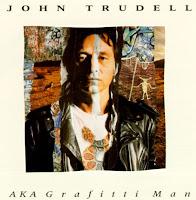 John Trudell's AKA Graffiti Man
