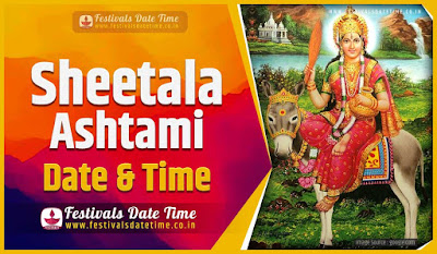 2023 Sheetala Ashtami Pooja Date and Time, 2023 Sheetala Ashtami Festival Schedule and Calendar