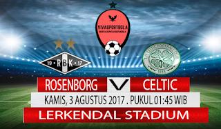 Prediksi Rosenborg vs Celtic 3 Agustus 2017