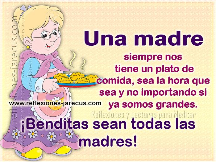 Una madre siempre nos  tiene un plato de comida, sea la hora que sea y no importando si ya somos grandes.  ¡Benditas sean todas las madres!