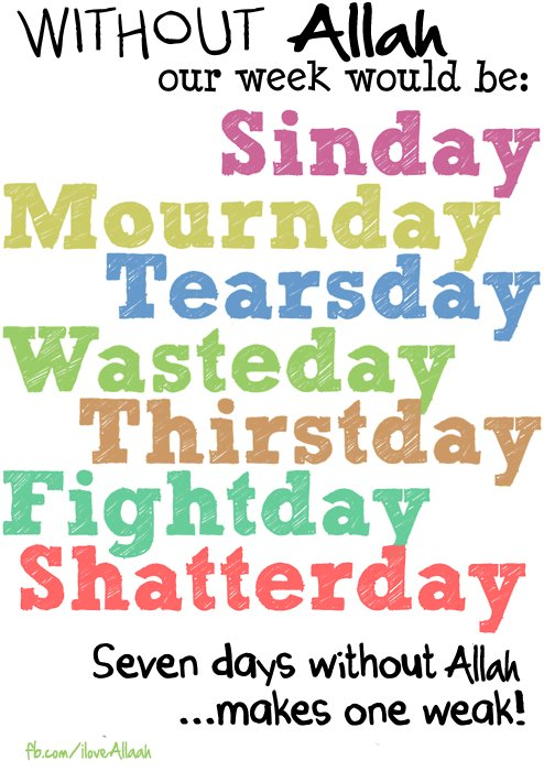 Allah Quotes - Without Allah our week would be