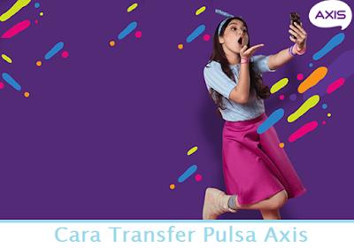 Cara Transfer Pulsa Axis (Termudah.com)