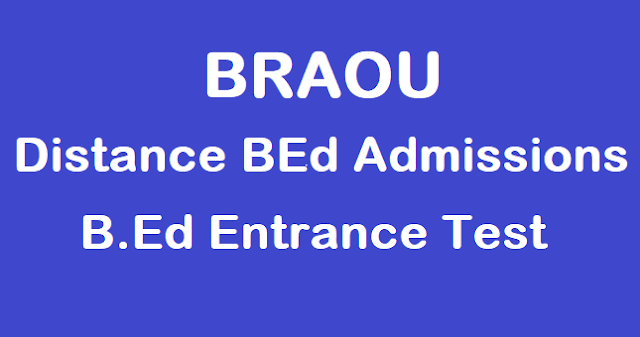 TS Admissions, BRAOU, BRAOU B.Ed Entrance Test, Distance B.Ed Admissions, Dr.B.R.Ambedkar Open University