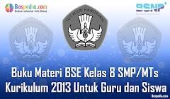 Lengkap - Buku Materi BSE Kelas 8 SMP/MTs Kurikulum 2013 Untuk Guru dan Siswa Terbaru
