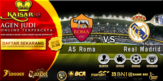 PREDIKSI BOLA JITU KAISAR88 ANTARA AS ROMA VS REAL MADRID 28 NOVEMBER 2018