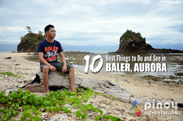 BALER TRAVEL GUIDE THINGS TO DO AND TOURIST SPOTS