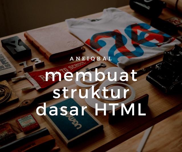 Membuat Struktur Dasar HTML