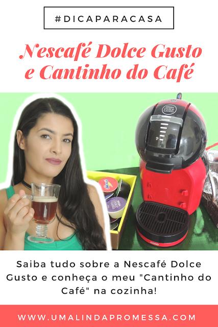 Minha Nescafé Dolce Gusto e tour pelo Cantinho do Café
