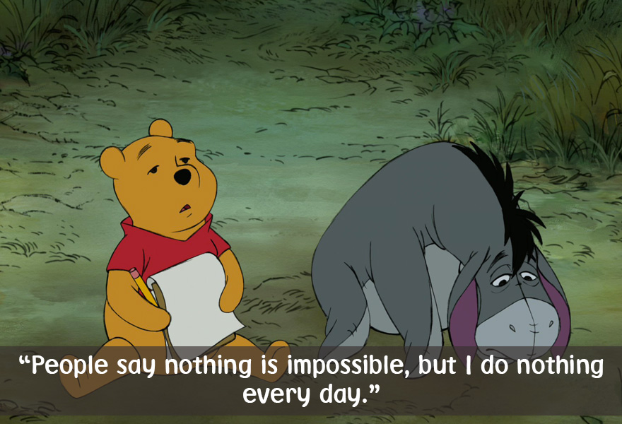 People say nothing is impossible,but I do nothing every day