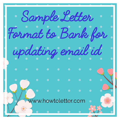 Sample letter format to bank for updating email id in sb account sample letter format to updated email id spiritdancerdesigns Choice Image