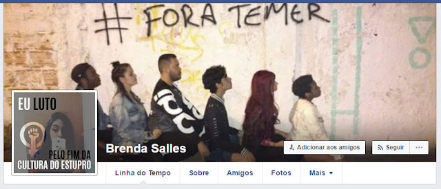 Eu luto pelo fim da cultura do estupro. Fora Temer. Brenda Salles (https://www.facebook.com/brenda.salless)