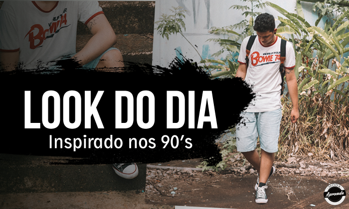Look do Dia: Inspirado nos anos 90!