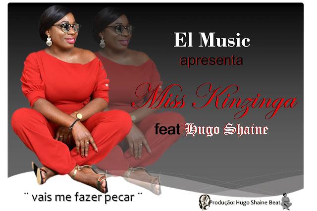 Miss Kinzinga - Vais Me Fazer Pecar (Feat. Hugo Shaine)