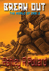 Break Out: Book 3 - <br><i>War in a world of artificial super intelligence's</i>