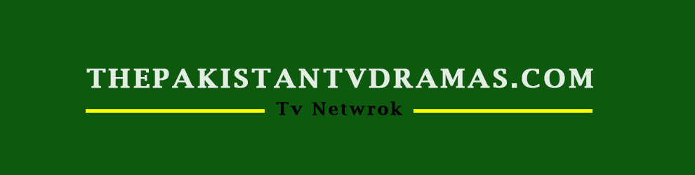 Thepakistantvdramas | Watch Latest Pakistani Tv Dramas Online Full Episodes In HD
