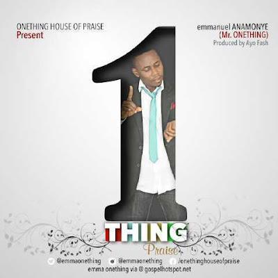 Music: One Thing – Emmanuel Anamonye