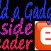 How To Add A Gadget / Widget Inside Blogger Header Section