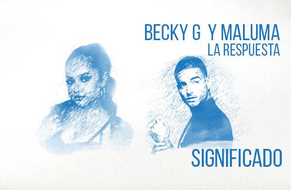 La Respuesta significado de la canción Becky G Maluma.