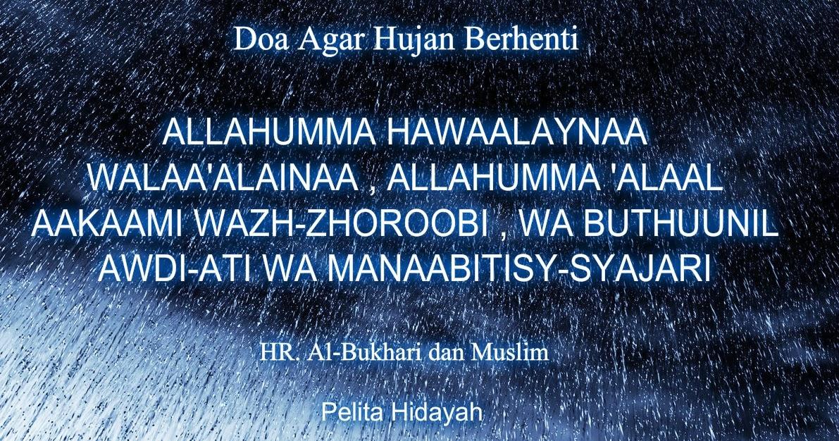 DOA AGAR HUJAN BERHENTI | Pelita Hidayah