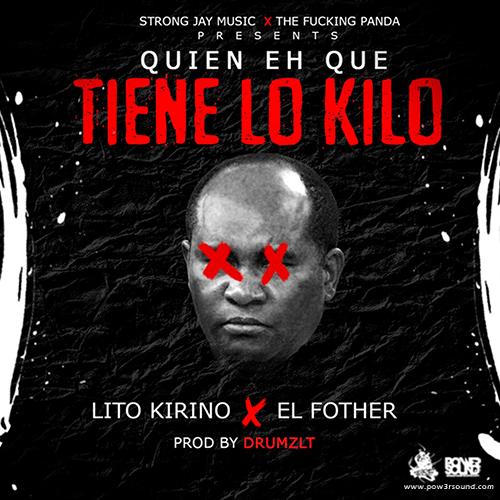 http://www.pow3rsound.com/2018/02/lito-kirino-ft-el-fother-quien-eh-que.html
