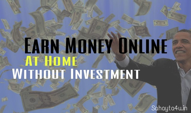ways to earn money online at Home without investment