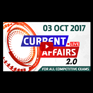 Current Affairs Live 2.0 | 03 Oct 2017 | करंट अफेयर्स लाइव 2.0 | All Competitive Exams