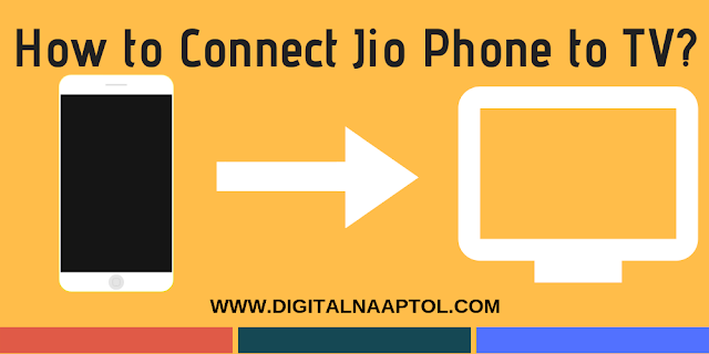 How to Connect Jio Phone to TV?