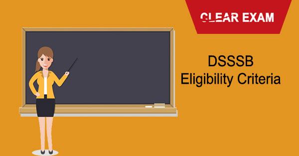 DSSSB Teachers Eligibility Criteria