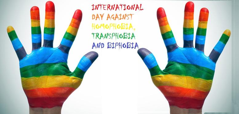INTERNATIONAL DAY AGAINST HOMOPHOBIA TRANSPHOBIA AND BIPHOBIA