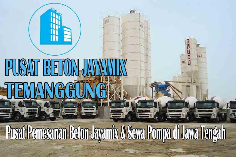HARGA BETON JAYAMIX TEMANGGUNG JAWA TENGAH PER M3 TERBARU 2020