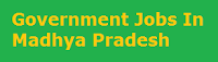 Government Jobs In Madhya Pradesh