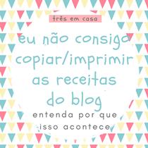 http://www.tresemcasa.com.br/2013/12/nao-consigo-imprimir-as-receitas-do-blog.html