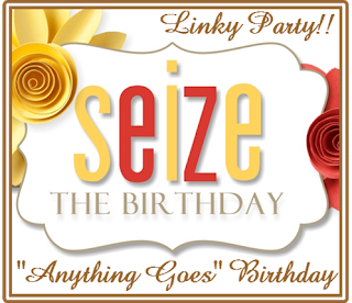 http://seizethebirthday.blogspot.com/2019/02/seize-birthday-anything-goes-159.html