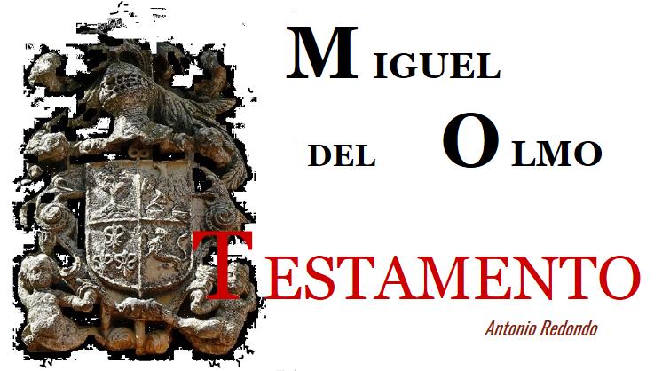 Miguel del Olmo y de la Riva dejó escrito de su puño y letra un testamento  prolijo en detalles 2fe17051eee
