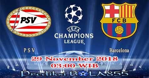 Prediksi Bola855 PSV vs Barcelona 29 November 2018