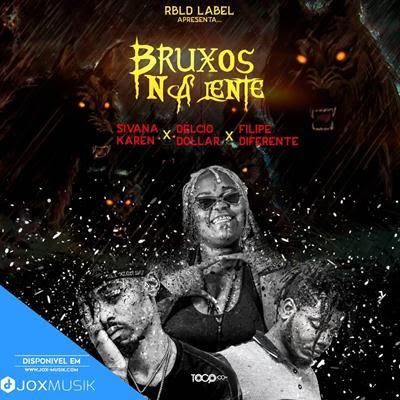 Silvana Karen feat Filipe Diferente & Delcio Dollar - Bruxos Na Lente
