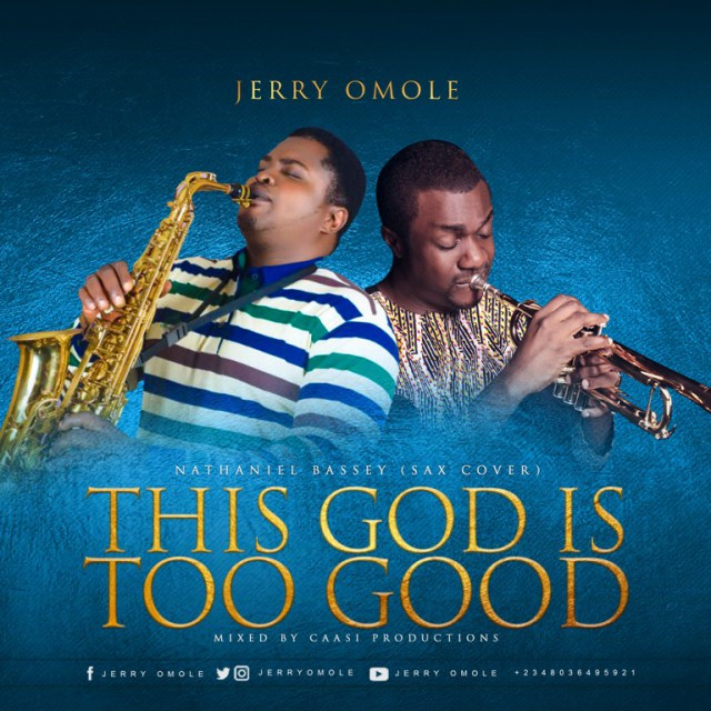 Music: This God Is Too Good [Nathaniel Bassey Sax Cover] - Jerry Omole