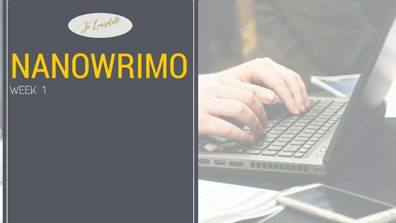 #NaNoWriMo2016: Week 1 #WordCount #NaNoWriMo #amwriting #WIP
