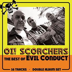 Evil Conduct 16 Oi! Scorchers!  Oi! Of America